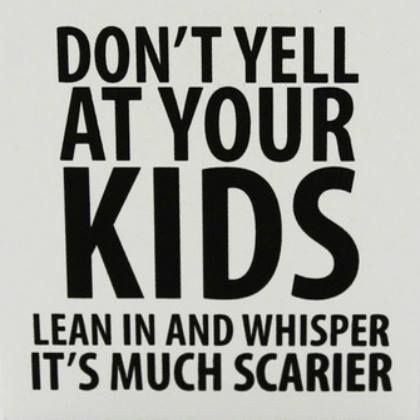 dont yell at your kids whispering is scarier